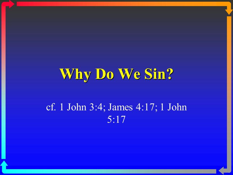 cf. 1 John 3:4; James 4:17; 1 John 5:17