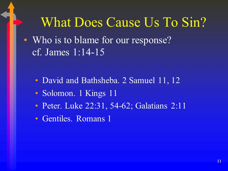 What Does Cause Us To Sin