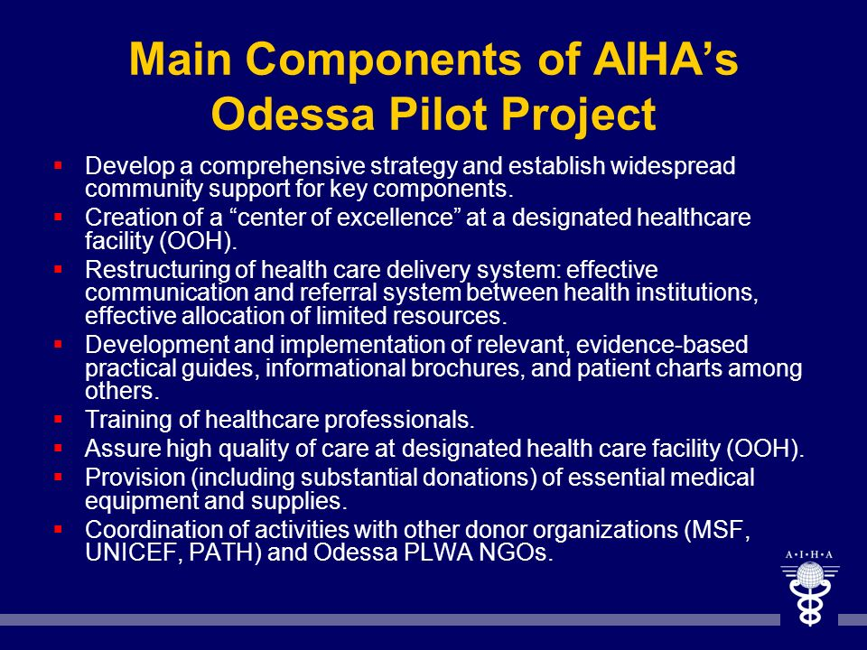Main Components of AIHA's Odessa Pilot Project