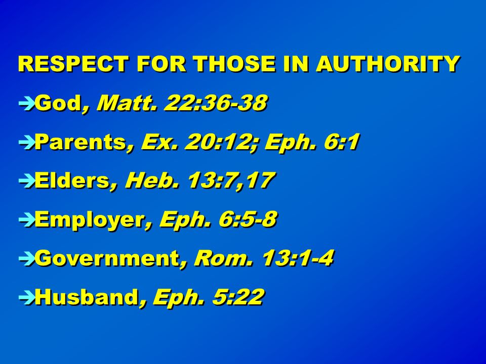 RESPECT FOR THOSE IN AUTHORITY