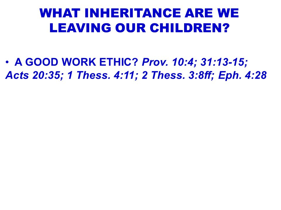 WHAT INHERITANCE ARE WE LEAVING OUR CHILDREN