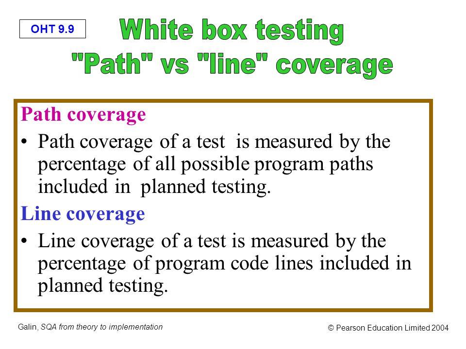 White box testing Path vs line coverage Path coverage