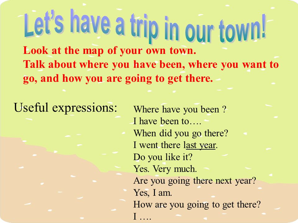 Let's have a trip in our town!