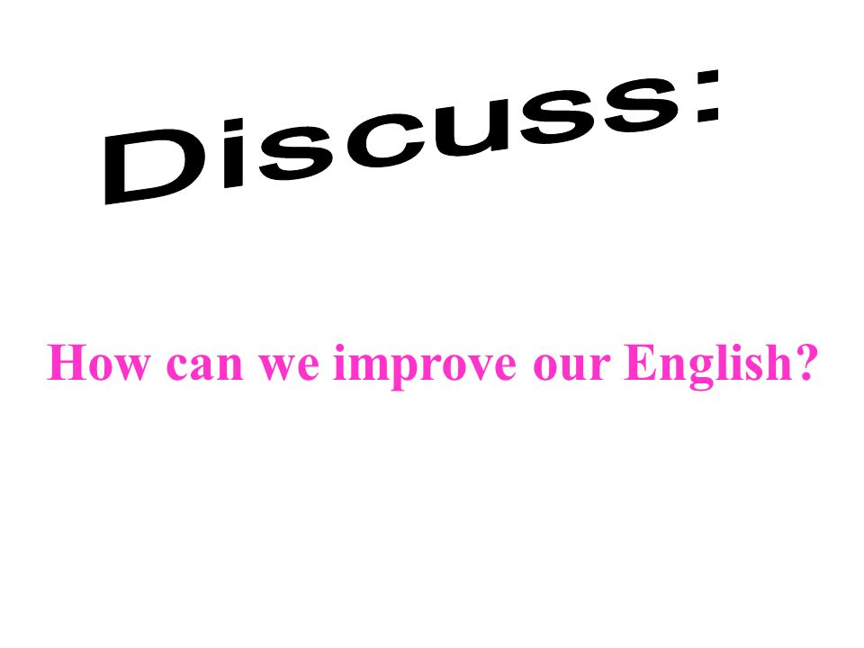 How can we improve our English