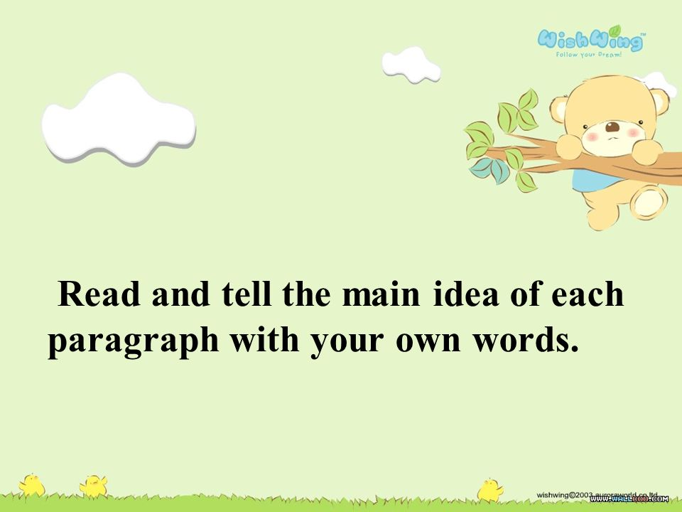 Read and tell the main idea of each paragraph with your own words.