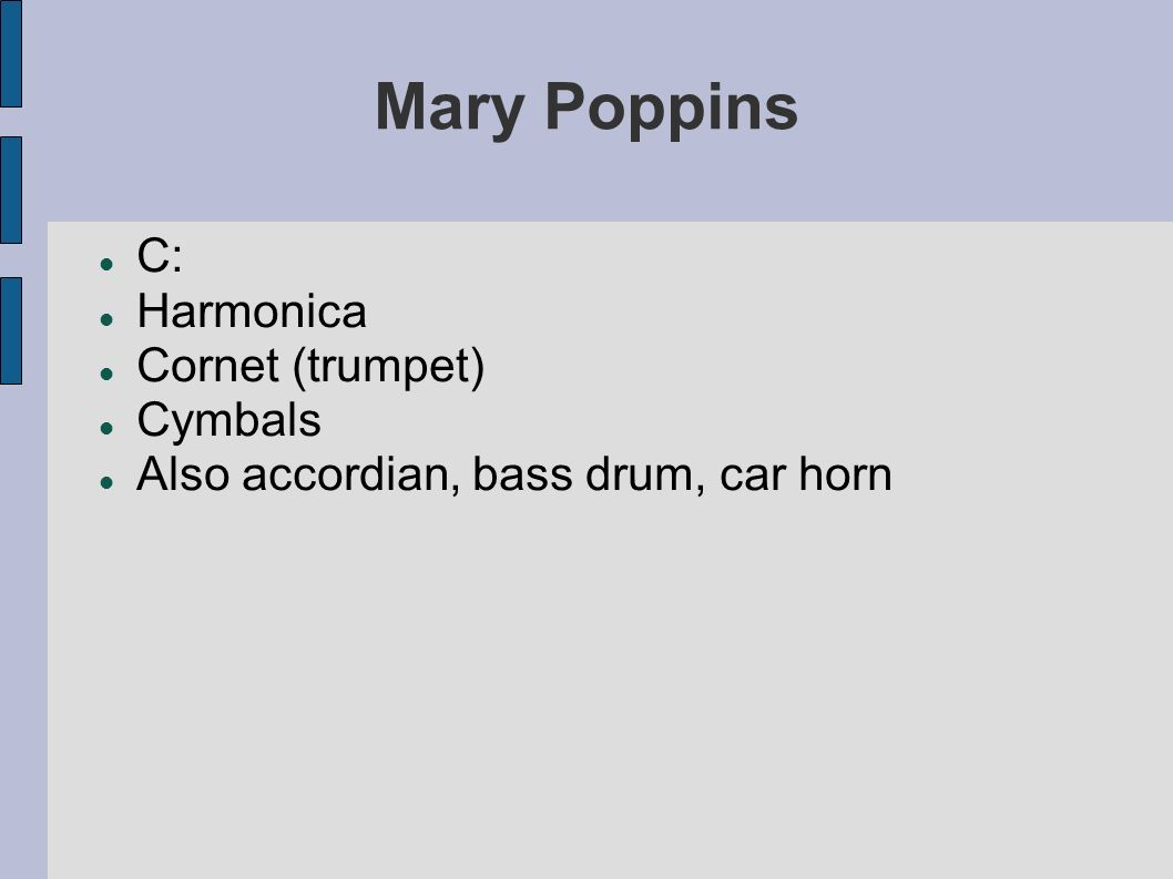 Mary Poppins C: Harmonica Cornet (trumpet) Cymbals