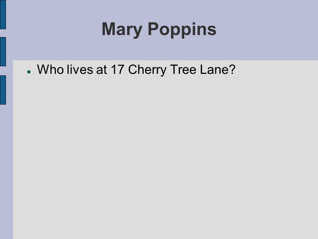 Mary Poppins Who lives at 17 Cherry Tree Lane