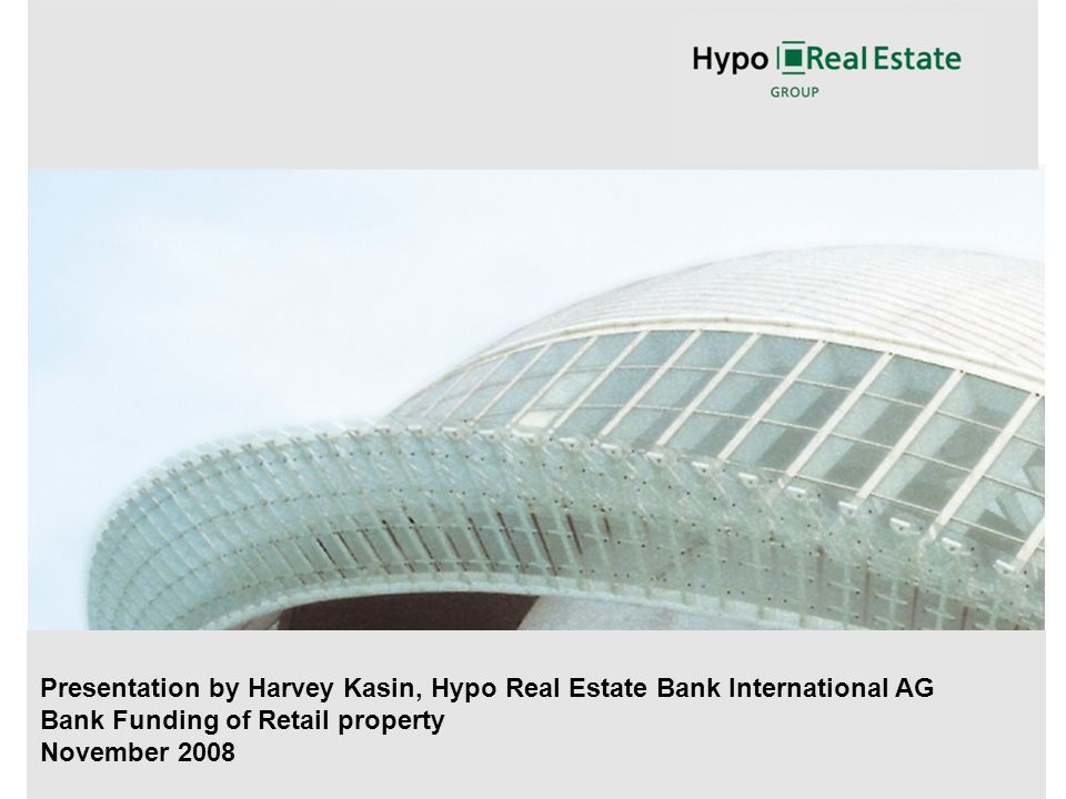 Presentation by Harvey Kasin, Hypo Real Estate Bank International AG