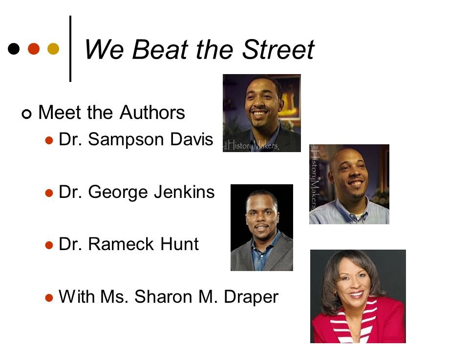 We Beat the Street Meet the Authors Dr. Sampson Davis