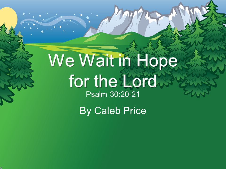 We Wait in Hope for the Lord