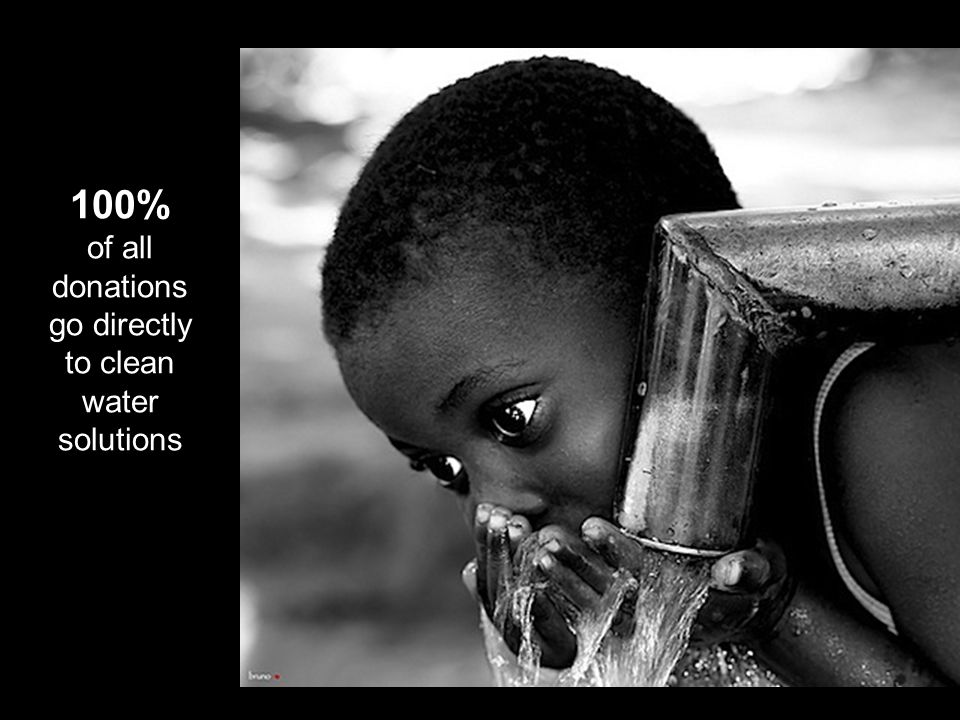 100% of all donations go directly to clean water solutions