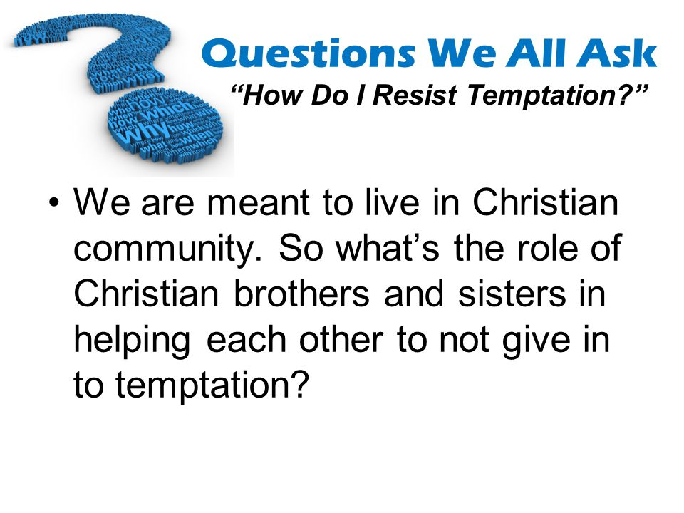 We are meant to live in Christian community