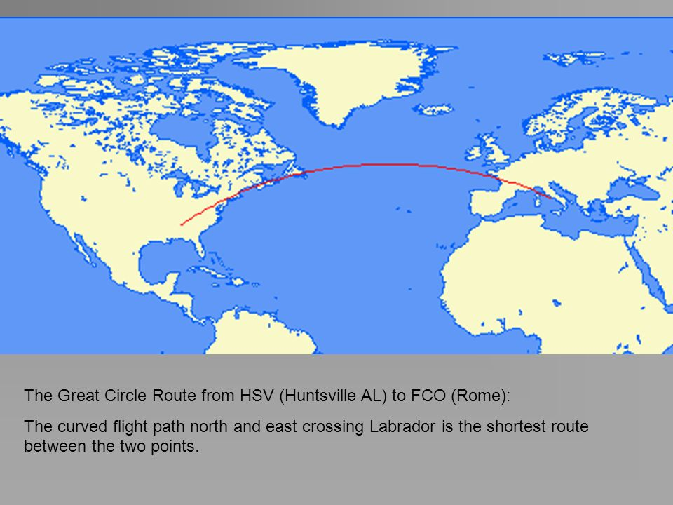 The Great Circle Route from HSV (Huntsville AL) to FCO (Rome):