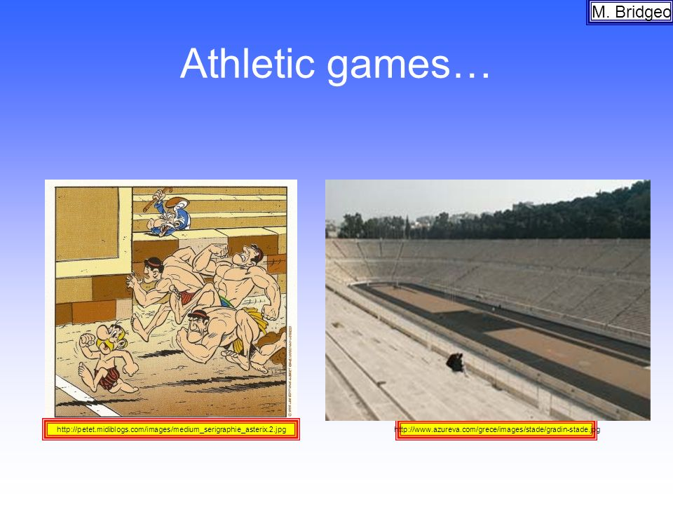 Athletic games… M. Bridgeo
