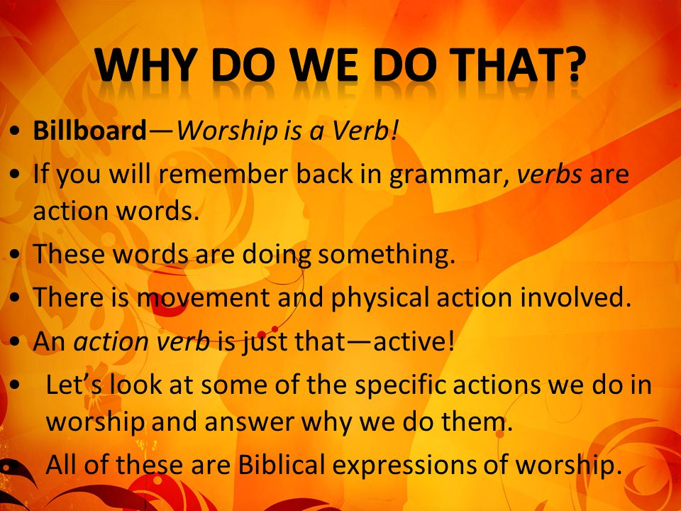 Why Do We Do That Billboard—Worship is a Verb!