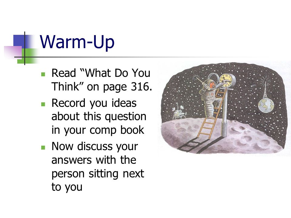Warm-Up Read What Do You Think on page 316.