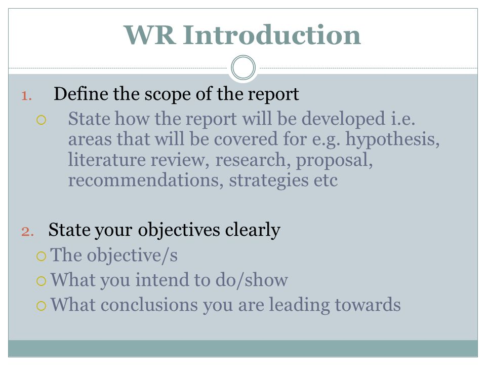 WR Introduction Define the scope of the report