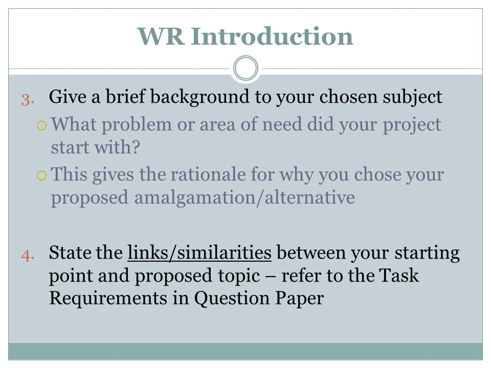 WR Introduction Give a brief background to your chosen subject