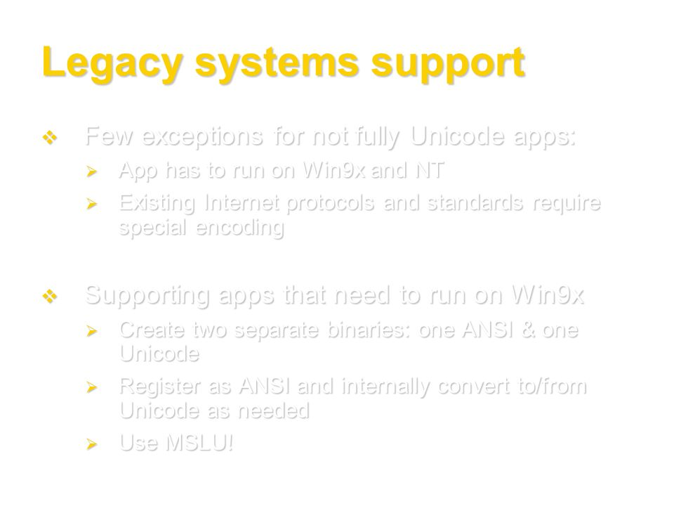 Legacy systems support