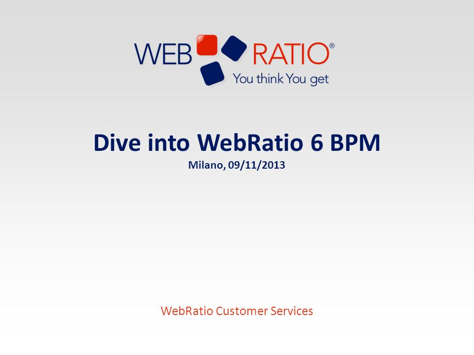 Dive into WebRatio 6 BPM Milano, 25/03/2017