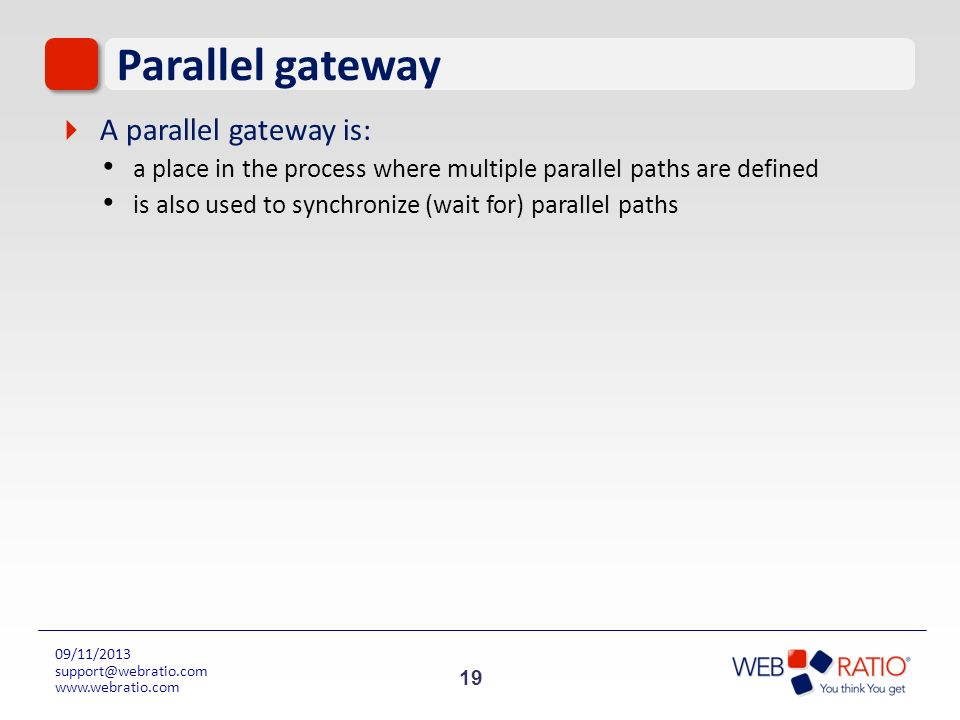 Parallel gateway A parallel gateway is: