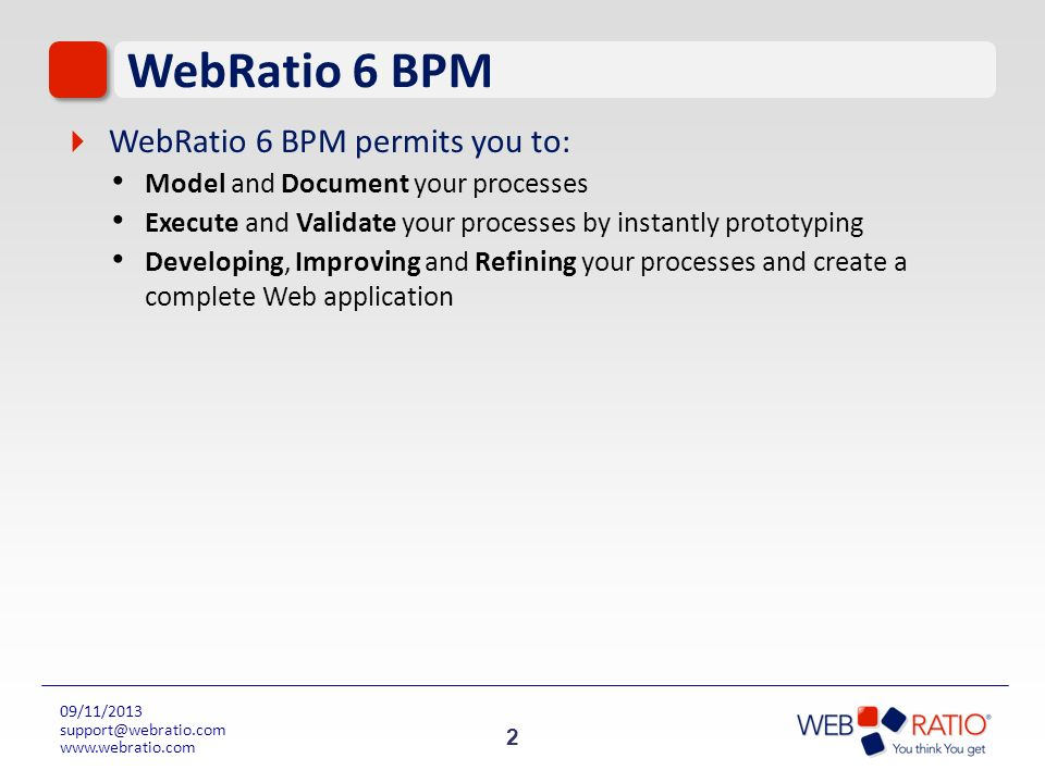 WebRatio 6 BPM WebRatio 6 BPM permits you to: