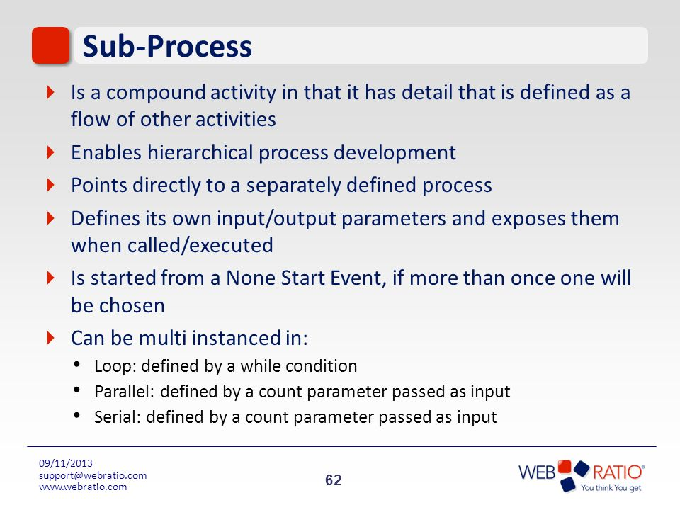 Sub-ProcessIs a compound activity in that it has detail that is defined as a flow of other activities.
