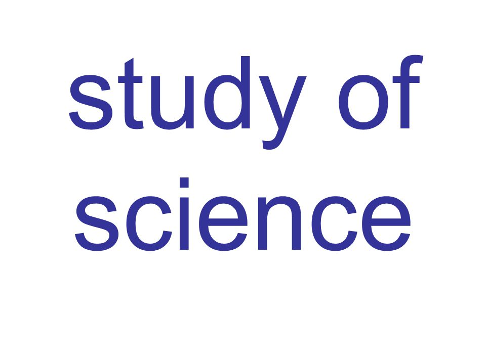 study of science