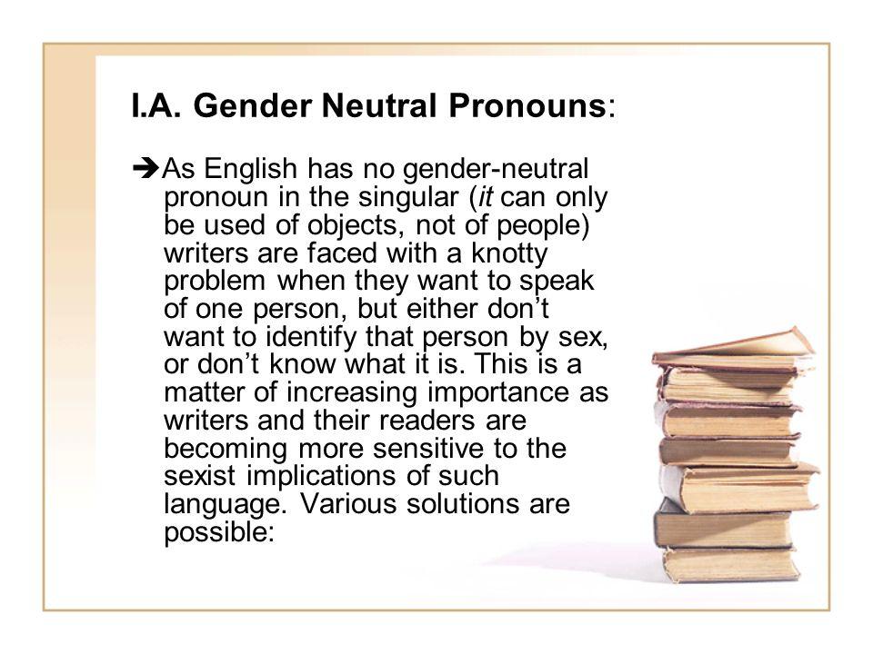 I.A. Gender Neutral Pronouns: