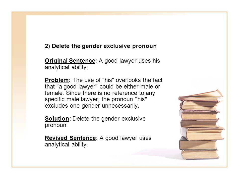 2) Delete the gender exclusive pronoun