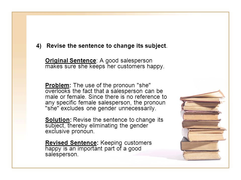 4) Revise the sentence to change its subject.
