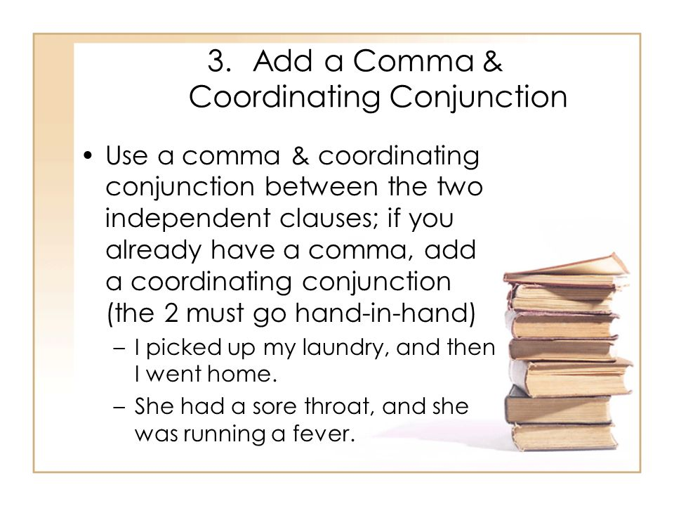 Add a Comma & Coordinating Conjunction