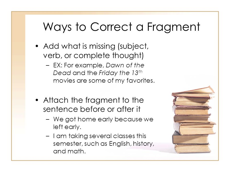 Ways to Correct a Fragment