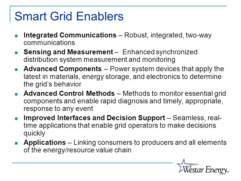 Smart Grid Enablers Integrated Communications – Robust, integrated, two-way communications.