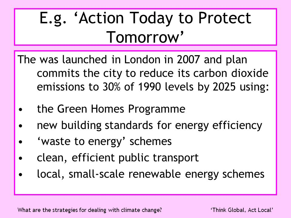 E.g. 'Action Today to Protect Tomorrow'