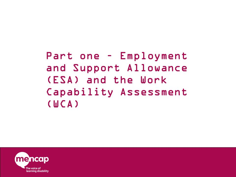 Part one – Employment and Support Allowance (ESA) and the Work Capability Assessment (WCA)