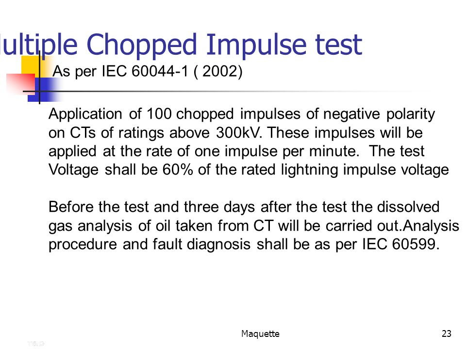 Multiple Chopped Impulse test
