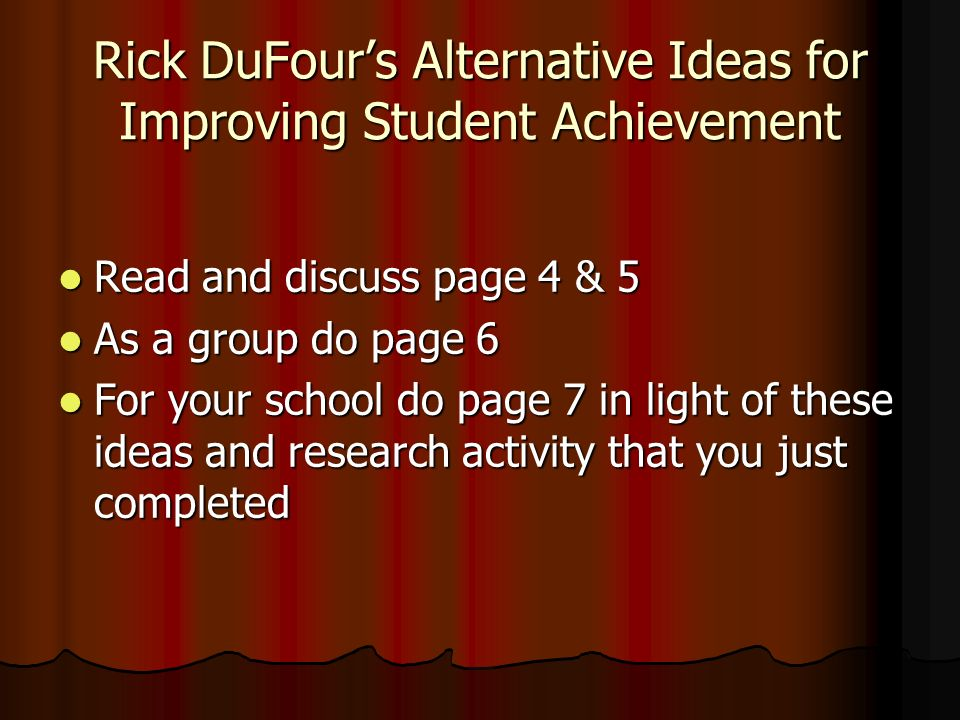Rick DuFour's Alternative Ideas for Improving Student Achievement