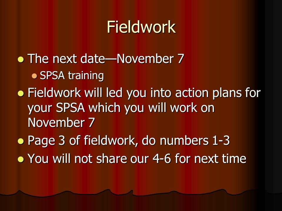 Fieldwork The next date—November 7