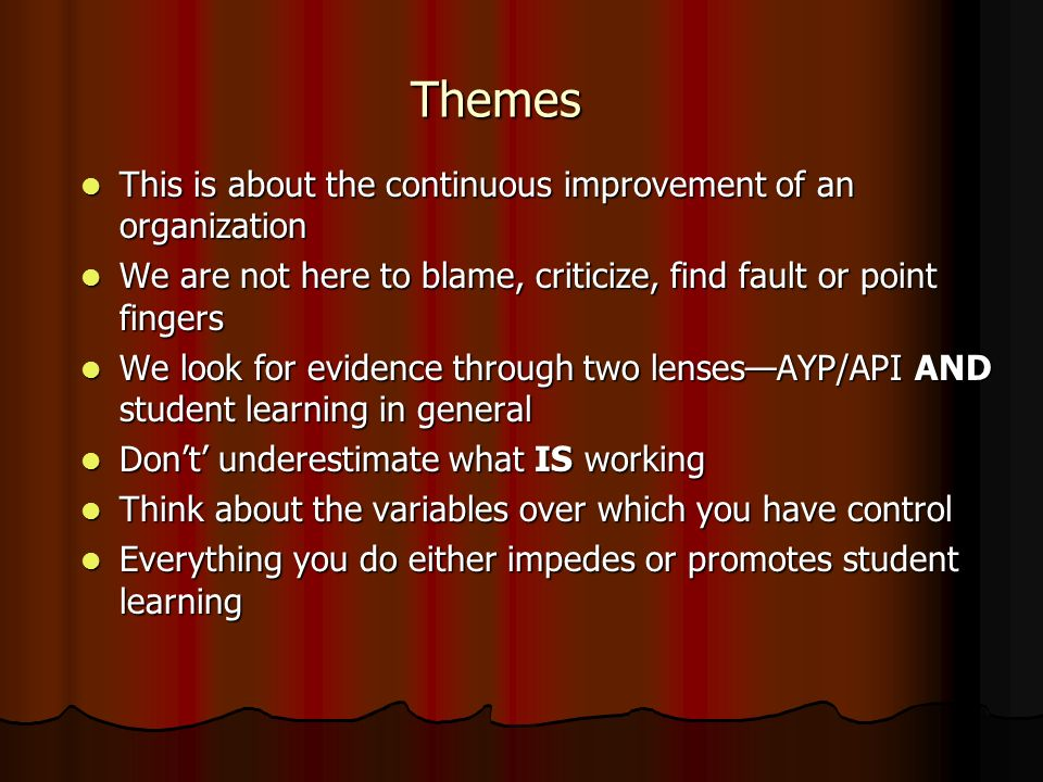 Themes This is about the continuous improvement of an organization