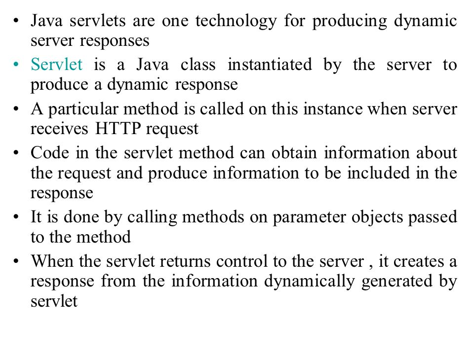 Java servlets are one technology for producing dynamic server responses