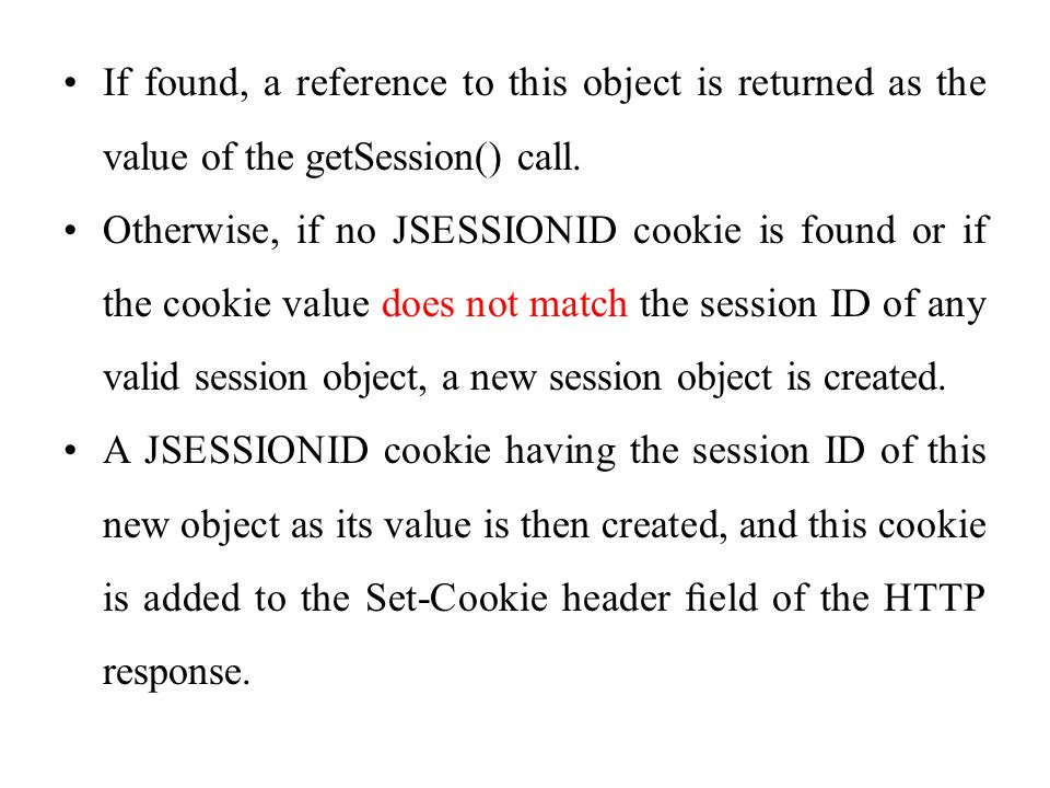 If found, a reference to this object is returned as the value of the getSession() call.