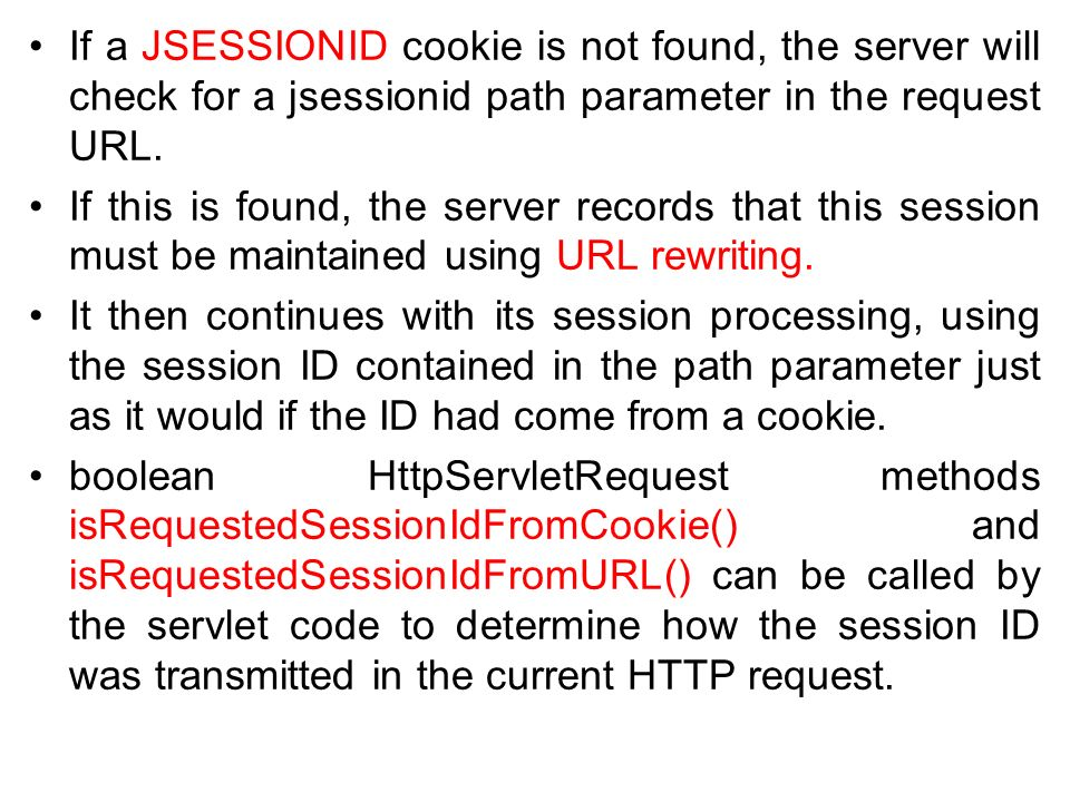 If a JSESSIONID cookie is not found, the server will check for a jsessionid path parameter in the request URL.