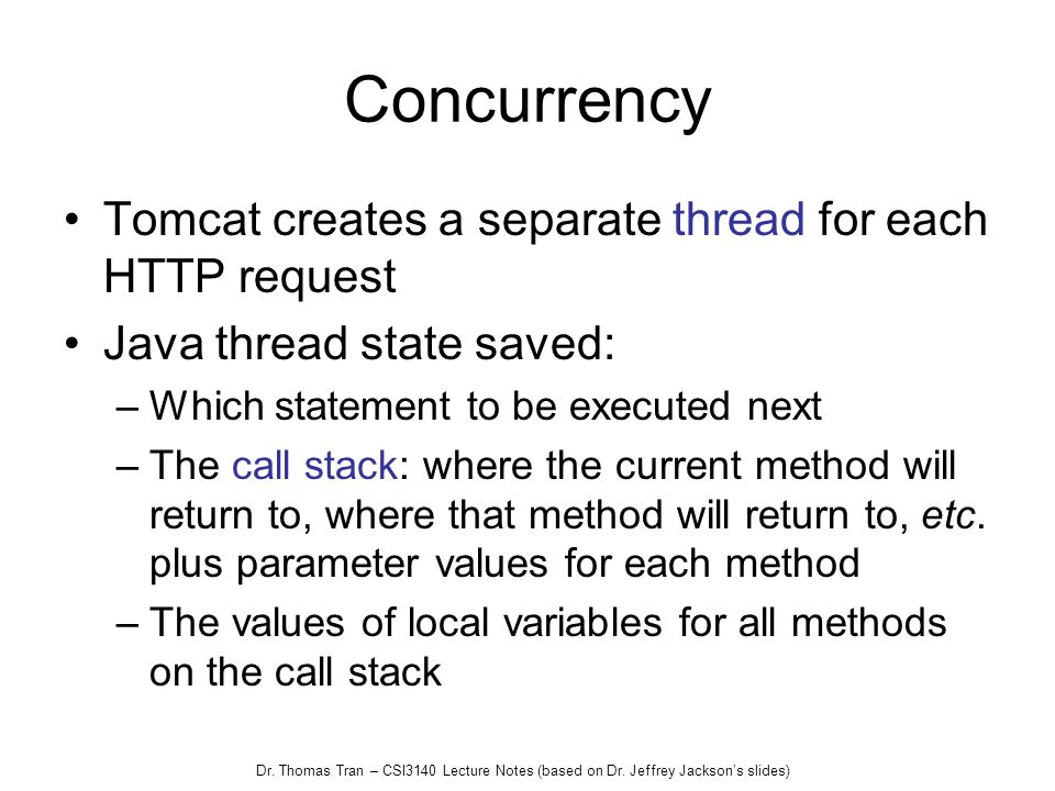 Concurrency Tomcat creates a separate thread for each HTTP request