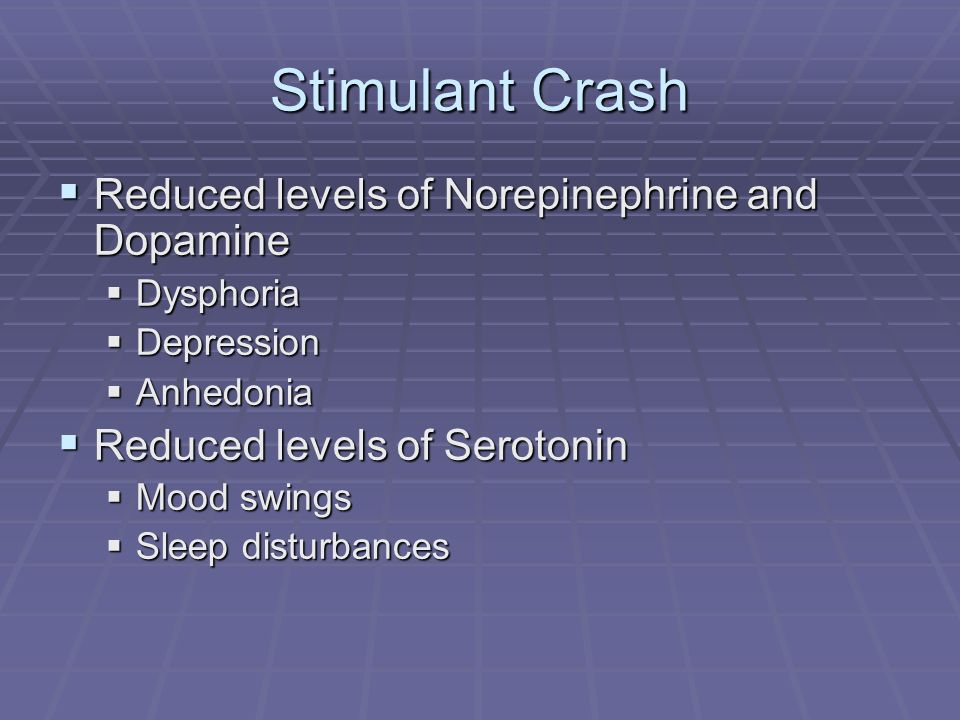 Stimulant Crash Reduced levels of Norepinephrine and Dopamine
