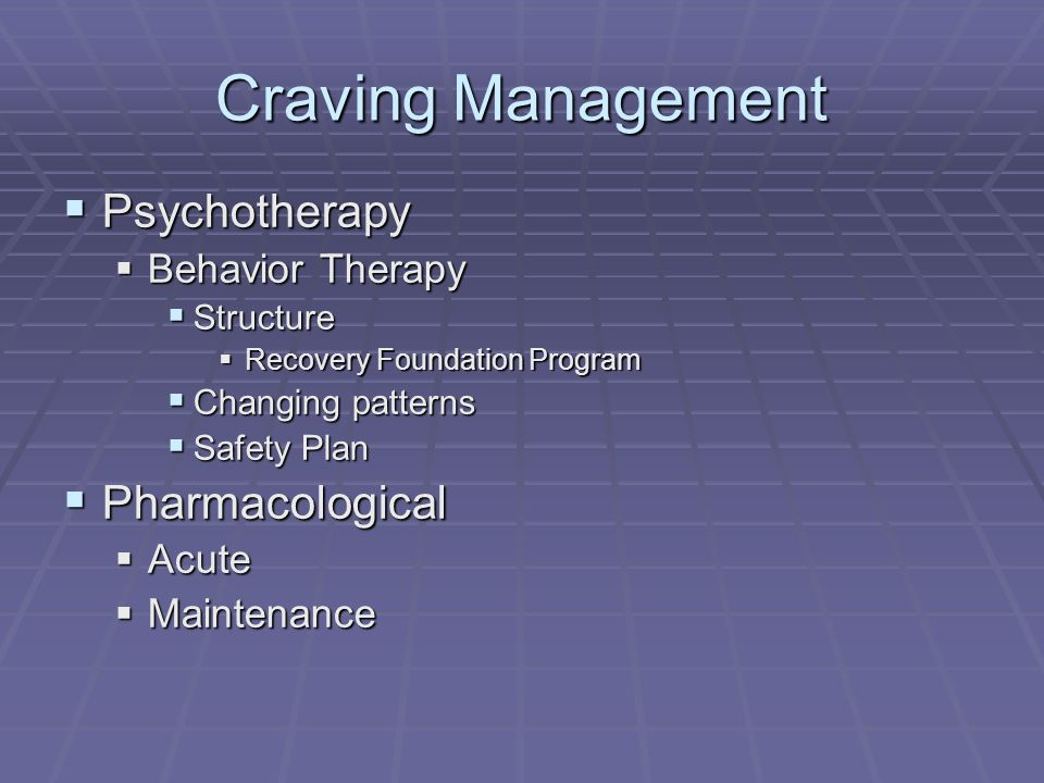 Craving Management Psychotherapy Pharmacological Behavior Therapy