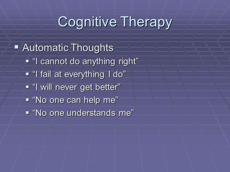 Cognitive Therapy Automatic Thoughts I cannot do anything right