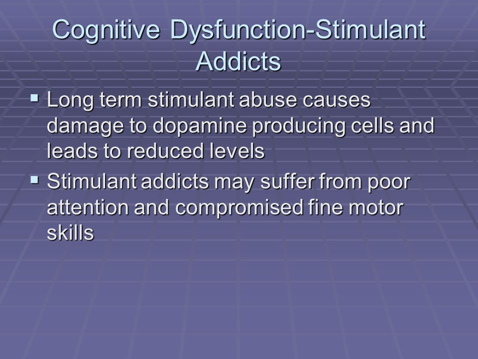 Cognitive Dysfunction-Stimulant Addicts
