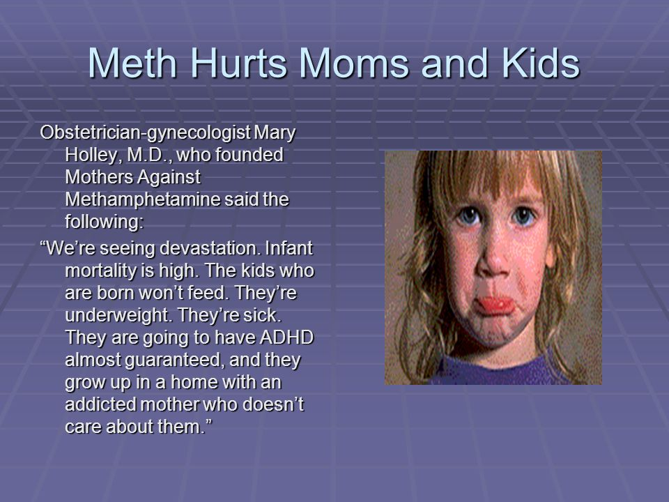 Meth Hurts Moms and Kids