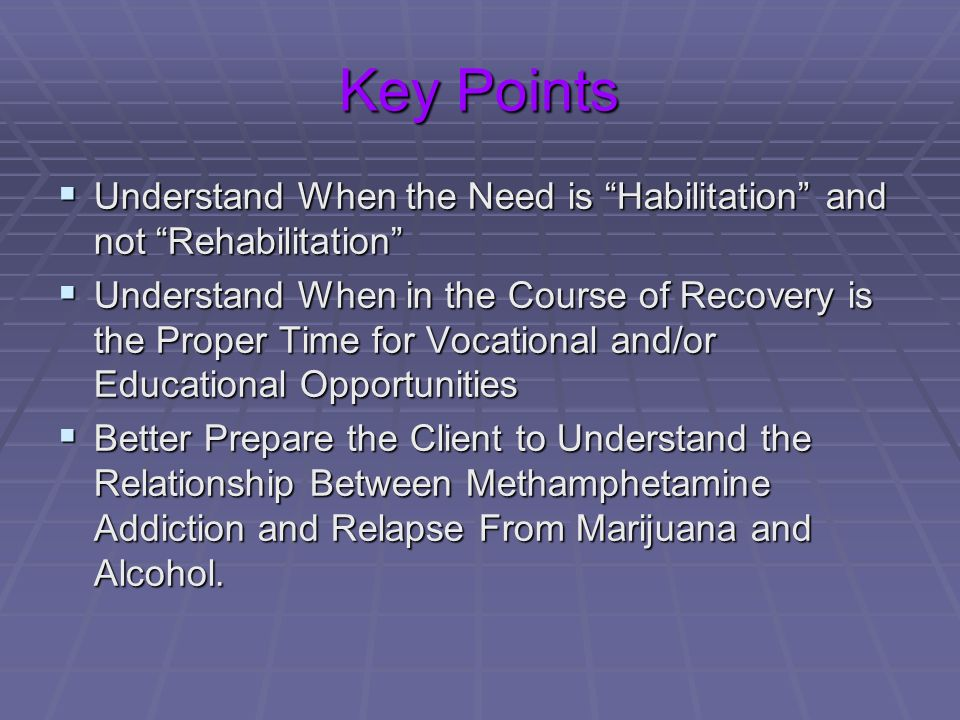 Key Points Understand When the Need is Habilitation and not Rehabilitation
